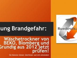 Wer einen Wäschetrockner der Marken BEKO, Blomberg oder Grundig besitzt, sollte jetzt prüfen, ob sein Gerät von der aktuellen Kundendienstmaßnahme des Herstellers betroffen ist.